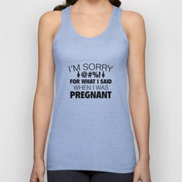 I'm Sorry For What I Said Unisex Tank Top