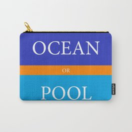 OCEAN or POOL Carry-All Pouch
