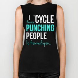 I CYCLE Because Punching People is frowned upon... Biker Tank