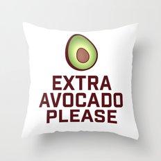 Extra Avocado Please Throw Pillow