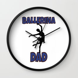 Ballerina Girl Dad Father Papa Dance Dancer Arch Drawing Quote Shirt Garage  Wall Clock