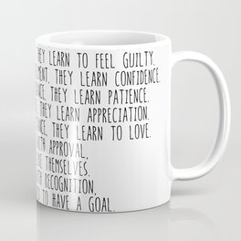 Children Learn What They Live  #minimalism Coffee Mug