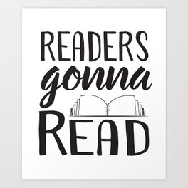 Readers Gonna Read Art Print
