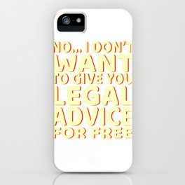 """""""Lawyer Free Legal Advice"""" tee for all the bar passers and law abiding personnel like you do! iPhone Case"""