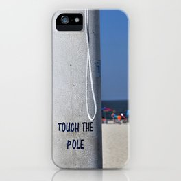 Touch  the Pole iPhone Case