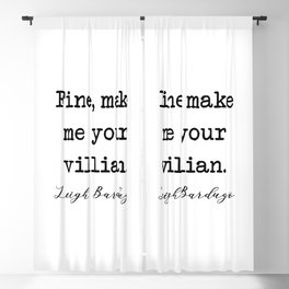 Fine, Make me your villain Blackout Curtain