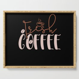 Fresh Coffee! Serving Tray