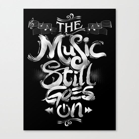 Music Still Goes On Canvas Print