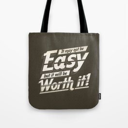 It may not be easy... Tote Bag