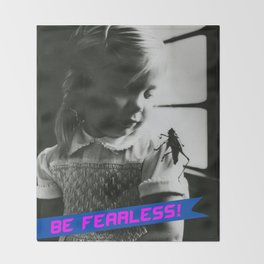 Be fearless! Throw Blanket