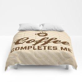 Coffee Completes Me Funny Slogan Comforters