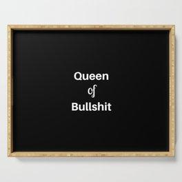 Queen of Bullshit Serving Tray