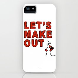 Let's Make Out iPhone Case