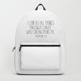 I CAN DO ALL THINGS THROUGH CHRIST WHO STRENGTHENS ME PHILIPPIANS 4:13 Backpack