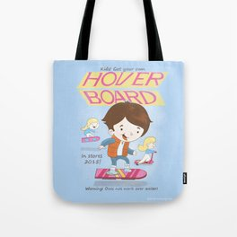 Get your own hoverboard Tote Bag