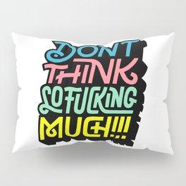 Dont Th Pillow Sham