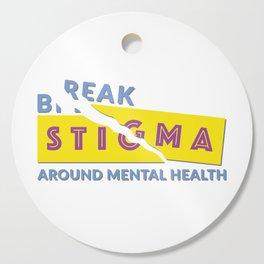 Break stigma around mental health Cutting Board