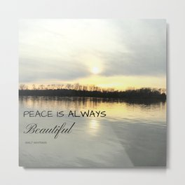 Peace is always beautiful, quote by Walt Whitman Metal Print