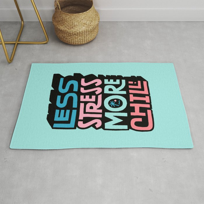 Stress In Rug.Less Stress More Chill Rug By Weareyawn