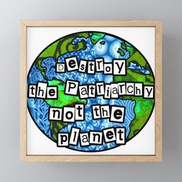 Destroy the Patriarchy Not the Planet Framed Mini Art Print