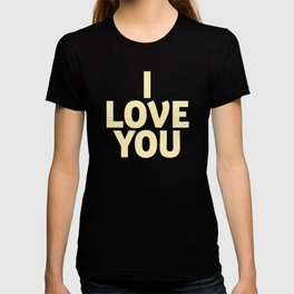 I love you, girls gift, strong women quote, inspiring words, Love quote T-shirt