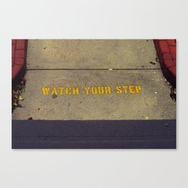 Watch Your Step Sign Canvas Print