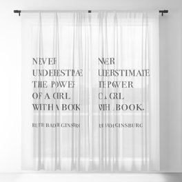 RBG, Never Underestimate The Power Of A Girl With A Book Sheer Curtain