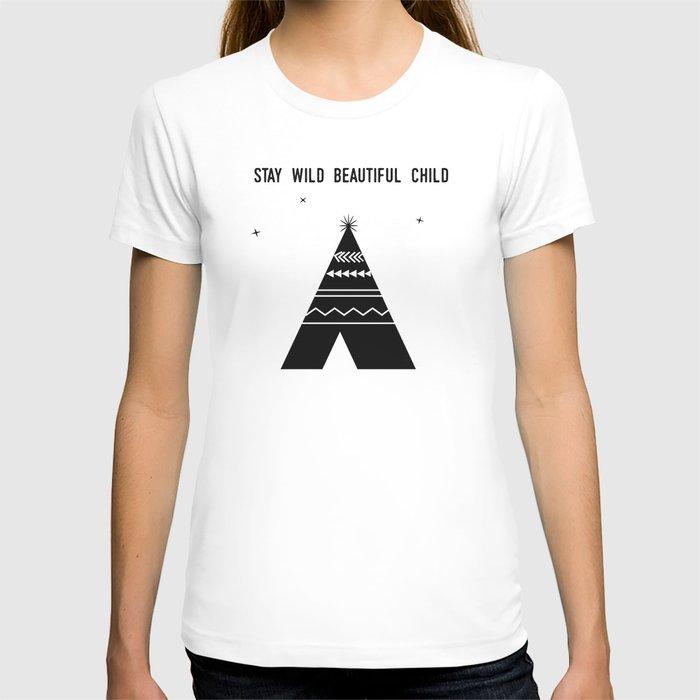 Stay Wild Beautiful Child T-shirt