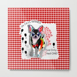 In Dog Wines I've Only Had One - Colorful Chihuahua Collage Art Metal Print