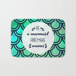 Be a Mermaid and Make Waves - Scale Pattern and Quote Bath Mat