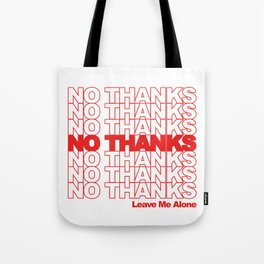 NO THANKS // Leave Me Alone (white) Tote Bag