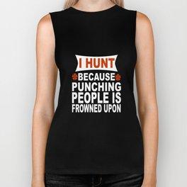 I Hunt Because Punching People Biker Tank