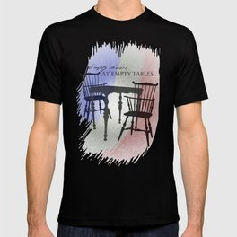 Empty Chairs at Empty Tables T-shirt