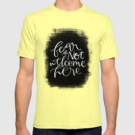 Fear is Not Welcome Here T-shirt
