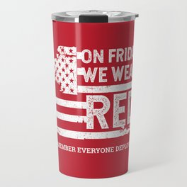 We Wear Red Friday American Flag Travel Mug