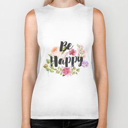 Be happy Inspirational Quote Biker Tank