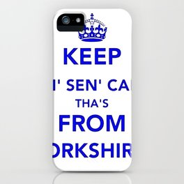 Keep Thi Sen Calm Thas From Yorkshire  iPhone Case