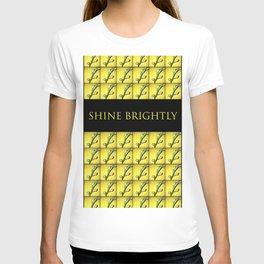 Shine brightly!!! T-shirt