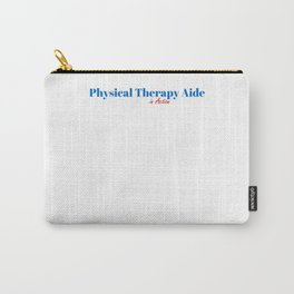 Happy Physical Therapy Aide Carry-All Pouch