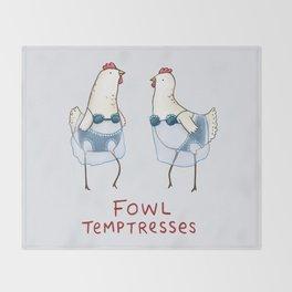 Fowl Temptresses Throw Blanket