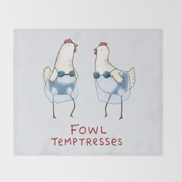 Fowl Temptresses Throw Blanket
