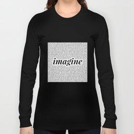 imagine - Ariana - imagination - lyrics - white black Long Sleeve T-shirt