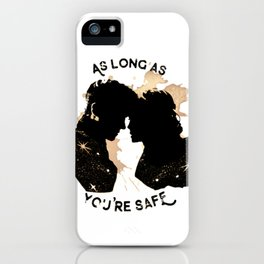 as long as you're safe iPhone Case