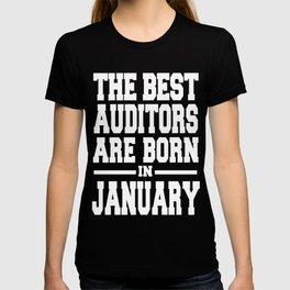 THE-BEST-AUDITORS-ARE-BORN-IN-JANUARY T-shirt