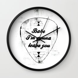 Babe, I'm gonna leave you Wall Clock
