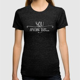 Lettering: You are amazing. T-shirt