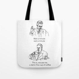 Dale Cooper: Damn fine cup of coffee Tote Bag