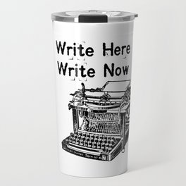 Write Here, Write Now Travel Mug