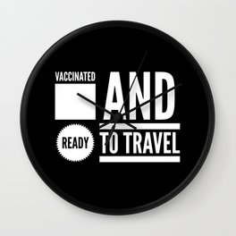 Vaccinated and Ready to Travel Wall Clock