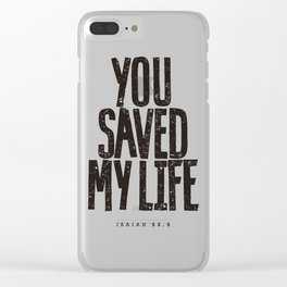 You saved my life Clear iPhone Case